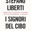 """Il libro / Stefano Liberti, """"I signori del cibo"""""""